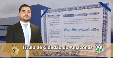 TÍTULO DE CIDADÃO DO AMAZONAS - DR. CÍCERO TULIO- DELEGADO DE POLÍCIA