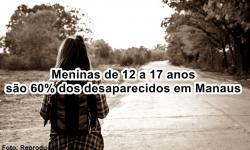 Meninas de 12 a 17 anos são 60% dos desaparecidos em Manaus