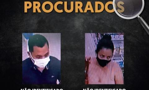 Polícia solicita colaboração na divulgação da imagem de casal envolvido em furtos praticados em uma rede de drogarias