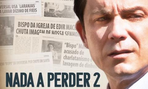 Trajetória do Bispo Edir Macedo volta aos cinemas com Nada a Perder 2. Veja vídeo